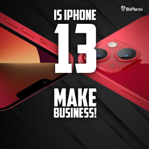 iPhone 13: Apple's New Business Move